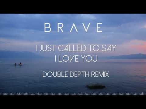 Brave - I Just Called To Say I Love You (Double Depth Remix)