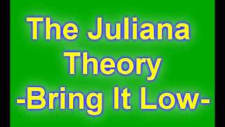 Juliana Theory - Bring It Low