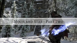 Moon and Star - Part 2 (Skyrim Mod)