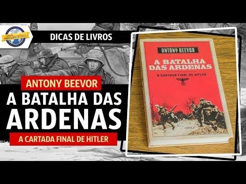 A Batalha das Ardenas, de Antony Beevor