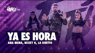 Ya Es Hora - Ana Mena, Becky G, La Ghetto | FitDance Life (Coreografía) Dance Video