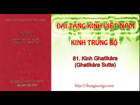 Kinh trung bộ - 081. Kinh Ghatikara