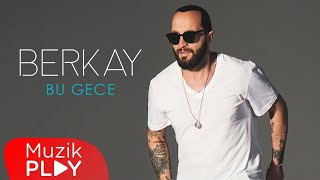 Berkay   Bu Gece (Official Audio)