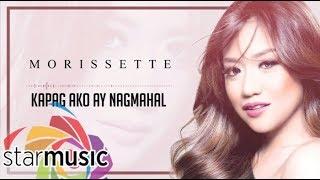 Morissette - Kapag Ako Ay Nagmahal (Official Lyric Video)