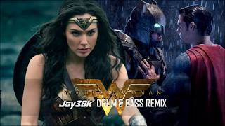 Wonder Woman Theme (Jay30k Drum & Bass Remix)