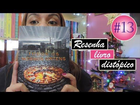 #13 - Resenha: Todos os nossos ontens - Cristin Terrill | Leticia Mateuzi