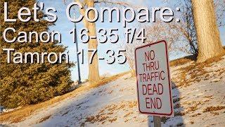 Let's Compare: Canon 16-35 f/4 and Tamron 17-35 f/2.8-4