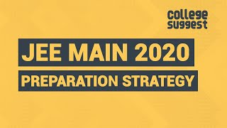 JEE Main 2020 - Preparation Strategy | Weightage | Study Planner | Tips to Crack