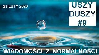 WIADOMOŚCI Z NORMALNOŚCI cz 9  21 luty 2020