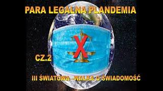 PARA LEGALNA PLANDEMIA.cz.2/3 III światowa- walka o świadomość. Urszula Tomicka-Wiedza Dla Wszystkich
