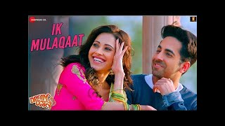 Ik Mulaqaat Mein Baat Hi Baat Mein Video | Dream Girl