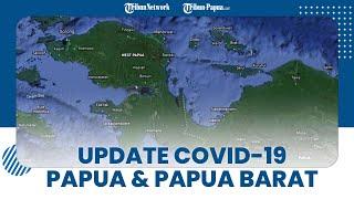 Update Covid-19 di Papua dan Papua Barat, Senin 14 Juni 2021 Total Kasus Capai 30.079