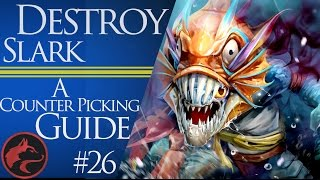How to counter pick Slark -Dota 2 Counter picking guide #26