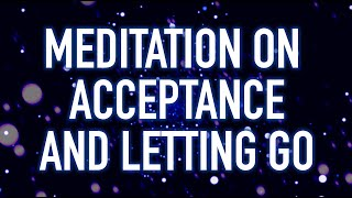 Guided Mindfulness Meditation on Acceptance and Letting Go