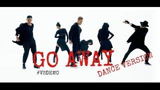 Влад Соколовский, #vsdemo Влад Соколовский - GO AWAY (Dance Video)