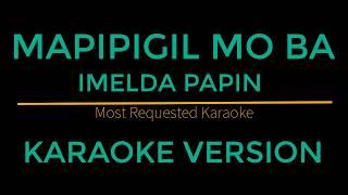 Mapipigil Mo Ba - Imelda Papin (Karaoke Version)