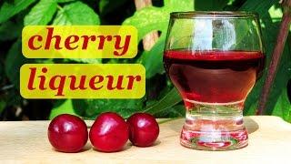 How To Make Сherry Liqueur, Recipes Of Homemade Liqueur