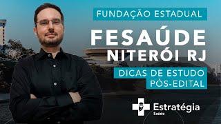 Fundação Estadual FeSaúde Niterói RJ: Dicas de estudo pós-edital