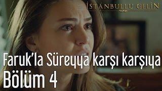 İstanbullu Gelin 4. Bölüm - Faruk