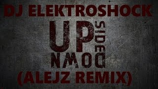DJ Elektroshock - Upside Down (AlejZ Remix)