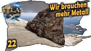 ATLAS deutsch ☠️ 22 - Wir brauchen Metall | ATLAS deutsch german gameplay