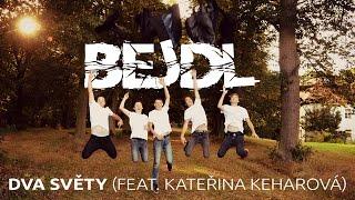 Video BEJDL - Dva světy (feat. Katka Keharová)
