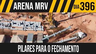 ARENA MRV   3/6 PILARES PARA O FECHAMENTO   21/05/2021