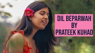 Prateek Kuhad Dil Beparwah Cover | Sejal Kumar