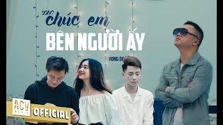 Chúc Em Bên Người Ấy | Hồng Dương M4U | Official Music Video