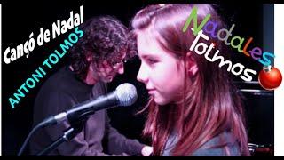 Antoni Tolmos & Andrea Menal - Cançó De Nadal (Lyrics)