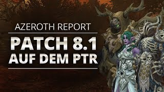 Azeroth Report - Patch 8.1 ist auf dem PTR! | World of Warcraft