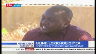 Blind Lokichogio MCA: KTN News Desk full bulletin