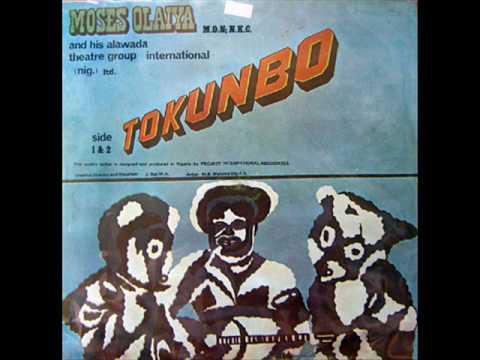 Tokunbo IV - Moses Olaiya & His Alawada Theatre Group. (Audio)
