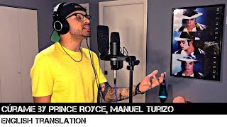 Cúrame By Prince Royce, Manuel Turizo (ENGLISH TRANSLATION)