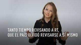 Tanto tiempo revisando a RT que El País se olvidó revisarse a sí mismo