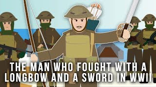 The Man who Fought with a Longbow and a Sword in WWII