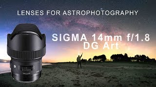 LENSES FOR ASTROPHOTOGRAPHY - Sigma 14mm f/1.8 REVIEW (4K)