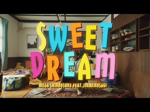 Mega Shinnosuke - Sweet Dream feat. Jinmenusagi