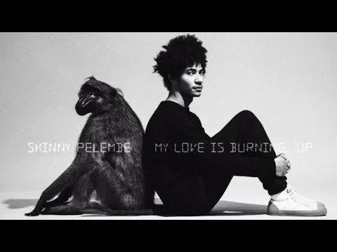 Skinny Pelembe - My Love Is Burning, Up [Official Video] online metal music video by SKINNY PELEMBE
