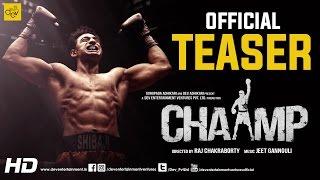 CHAAMP (চ্যাম্প) Official Teaser | Dev | Rukmini Maitra | Raj Chakraborty | EID 2017