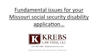 Fundamental issues for your Missouri social security disability application