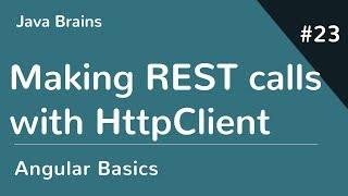 Angular 6 Basics 23 - Making REST calls with HttpClient