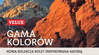 Gama kolorów - nowa kolekcja rolet VELUX inspirowana naturą