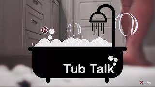 Tub Talk Episode 3