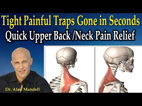 Video Tight Painful Traps Gone in Seconds / Quick Upper Back & Neck Pain Relief - Dr Mandell