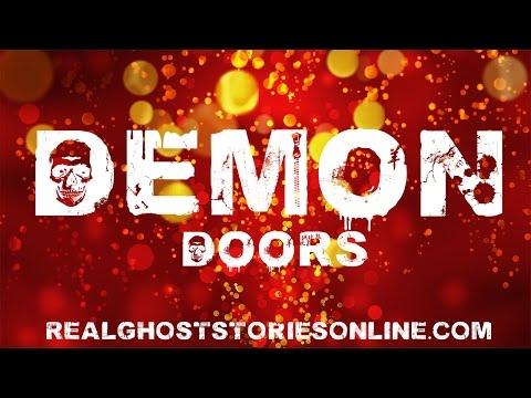 Demon DoorsGhost Stories, Paranormal, Supernatural, Hauntings, Horror