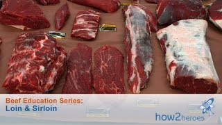 Loin & Sirloin: Beef Education Butcher Series