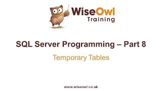SQL Server Programming Part 8 - Temporary Tables