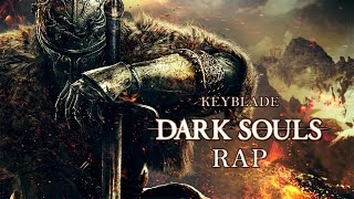 DARK SOULS RAP - Alabado Sea El Sol | Keyblade
