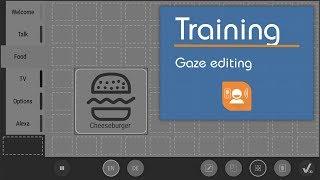 Training: Gaze Editable Communication Board